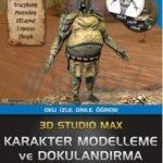 3D Studio Max Karakter Modelleme ve Dokulandırma