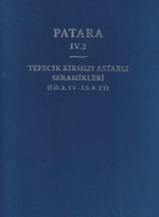 Patara IV.2 - Tepecik Kırmızı Astarlı Seramikleri (İÖ 2. yy - İS 4. yy)