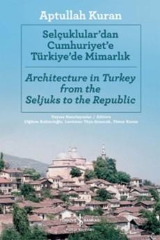 Selçuklular'dan Cumhuriyet'e Türkiye'de Mimarlık